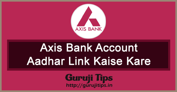 link aadhaar to axis bank account